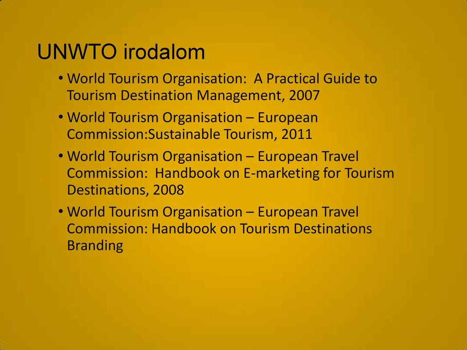 World Tourism Organisation European Travel Commission: Handbook on E-marketing for Tourism