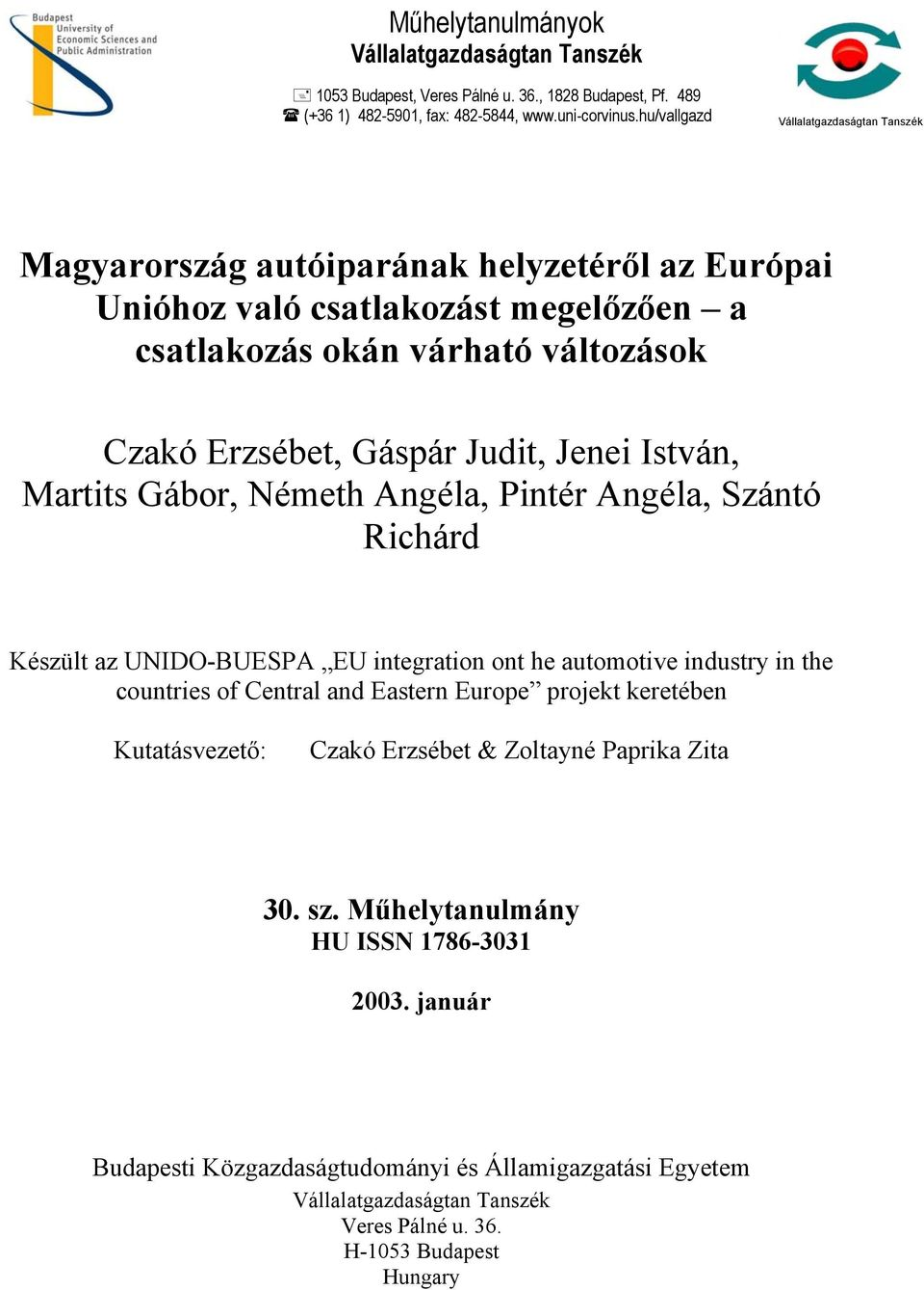 Martits Gábor, Németh Angéla, Pintér Angéla, Szántó Richárd Készült az UNIDO-BUESPA EU integration ont he automotive industry in the countries of Central and Eastern Europe projekt keretében