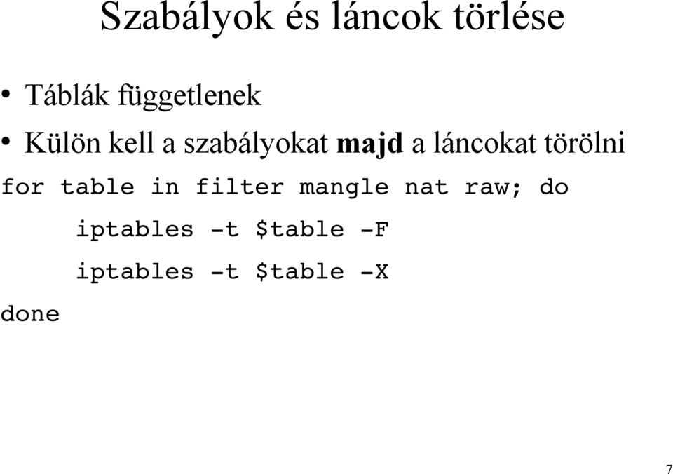 láncokat törölni for table in filter mangle