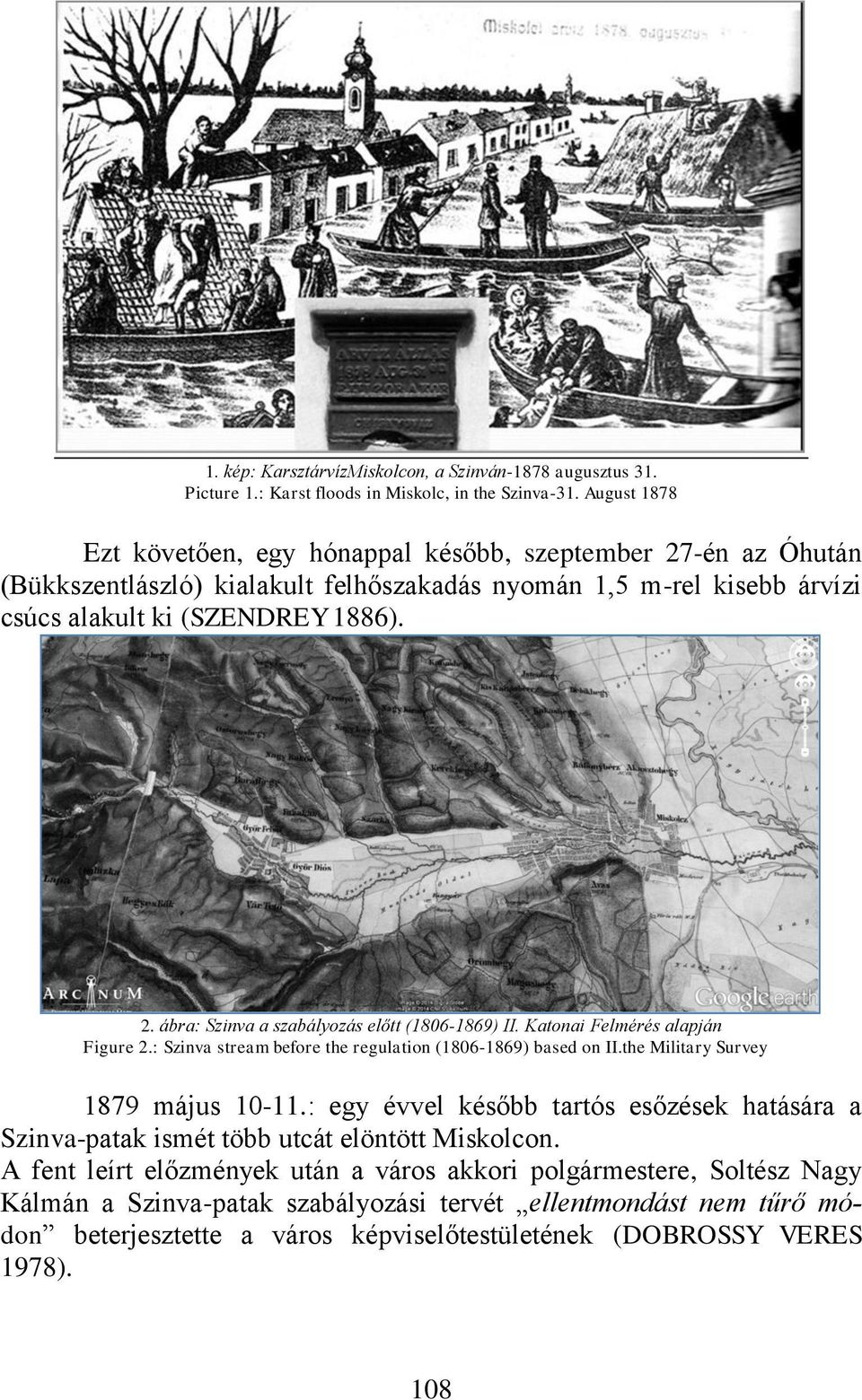 Katonai Felmérés alapján Figure 2.: Szinva stream before the regulation (1806-1869) based on II.the Military Survey 1879 május 10-11.