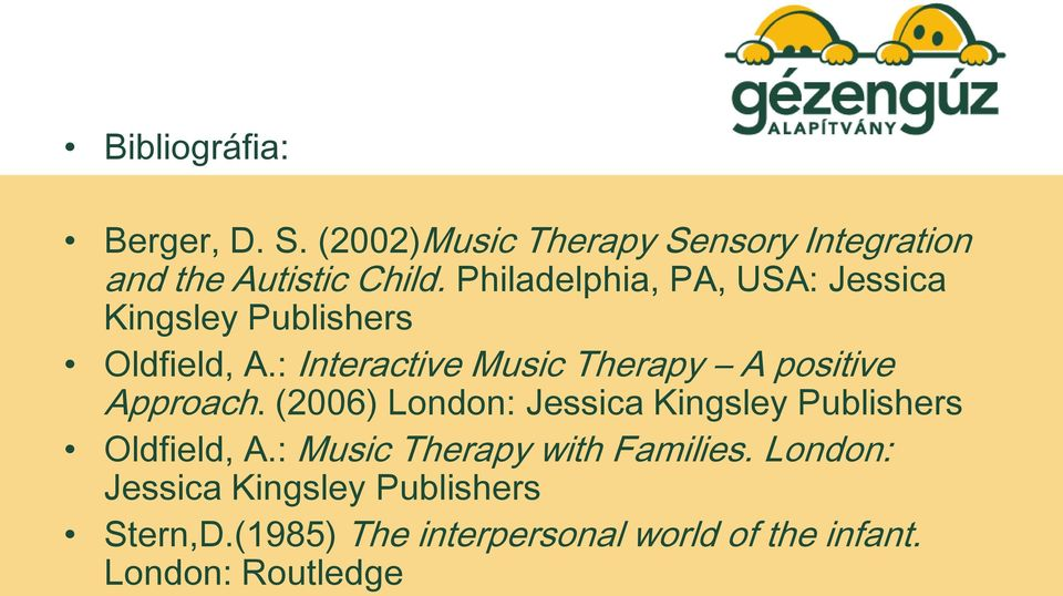 : Interactive Music Therapy A positive Approach.