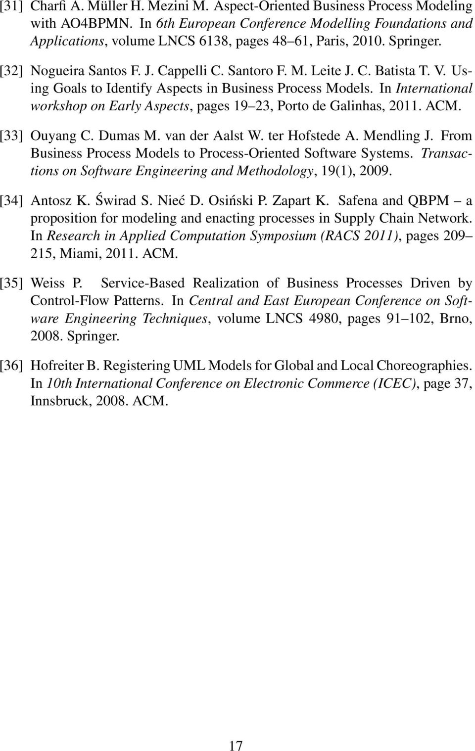 Using Goals to Identify Aspects in Business Process Models. In International workshop on Early Aspects, pages 19 23, Porto de Galinhas, 2011. ACM. [33] Ouyang C. Dumas M. van der Aalst W.