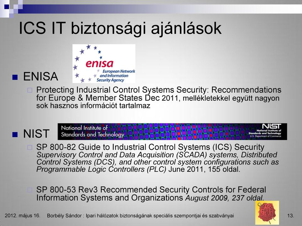 Control Systems (DCS), and other control system configurations such as Programmable Logic Controllers (PLC) June 2011, 155 oldal.