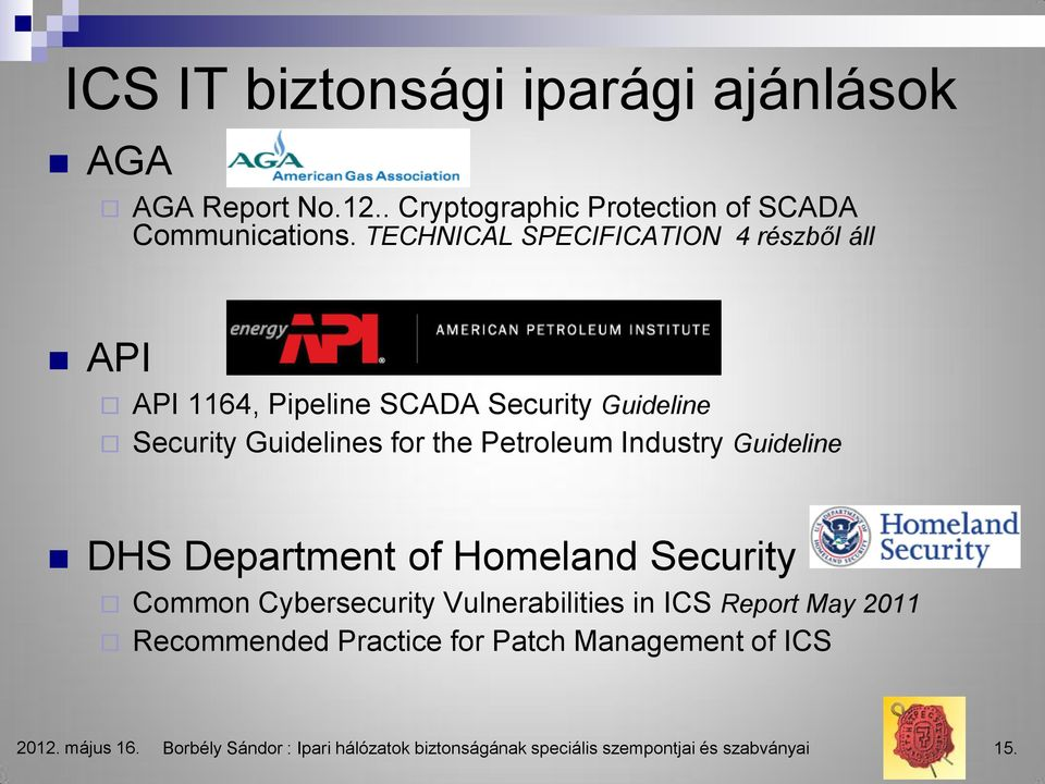 Industry Guideline DHS Department of Homeland Security Common Cybersecurity Vulnerabilities in ICS Report May 2011