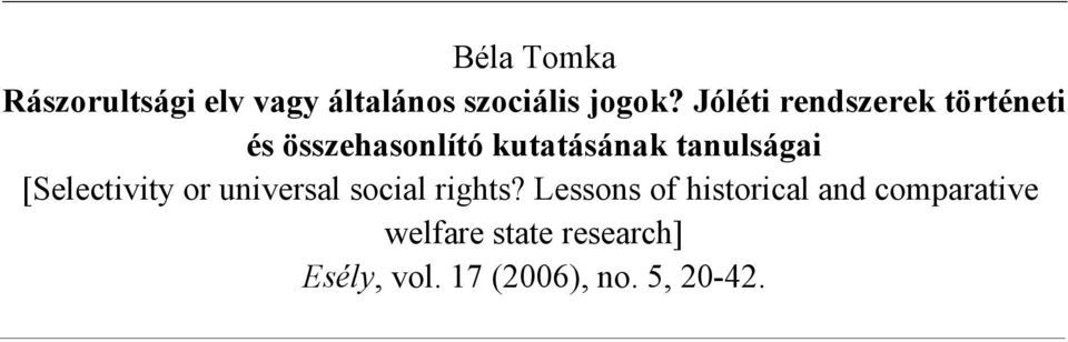 tanulságai [Selectivity or universal social rights?