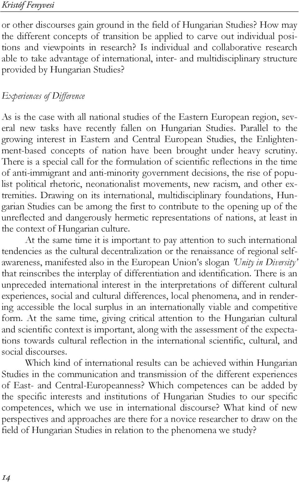 Is individual and collaborative research able to take advantage of international, inter- and multidisciplinary structure provided by Hungarian Studies?