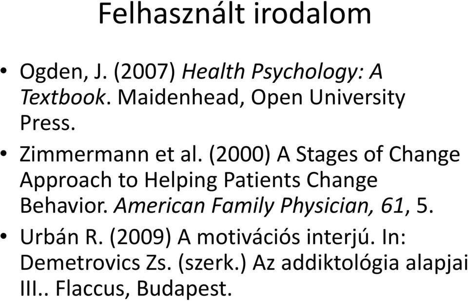 (2000) A Stages of Change Approach to Helping Patients Change Behavior.