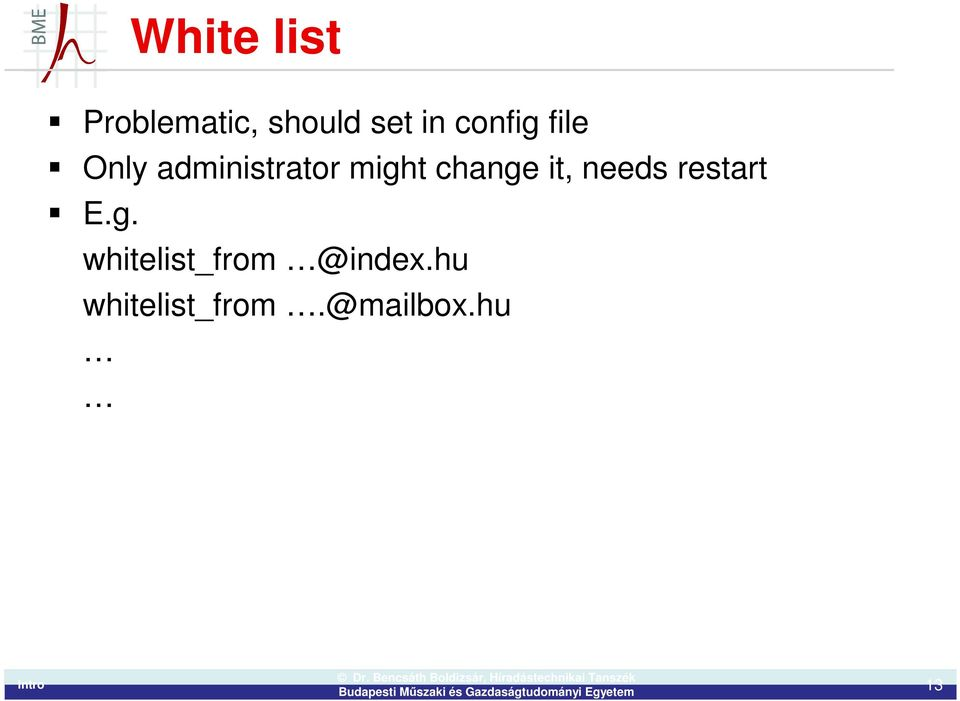 change it, needs restart E.g. whitelist_from @index.