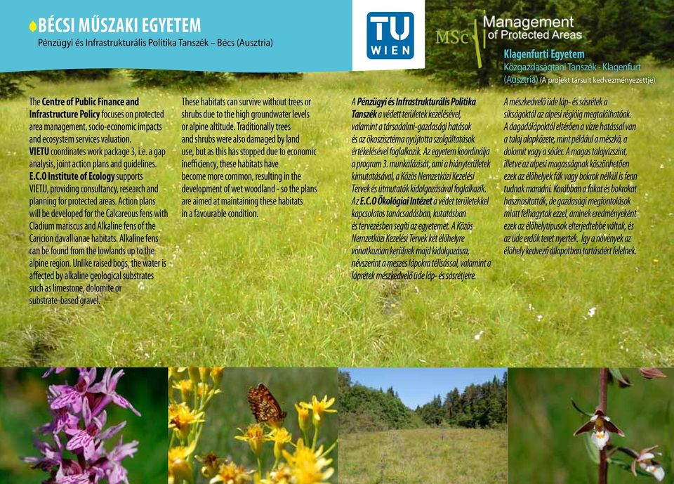 E.C.O Institute of Ecology supports VIETU, providing consultancy, research and planning for protected areas.