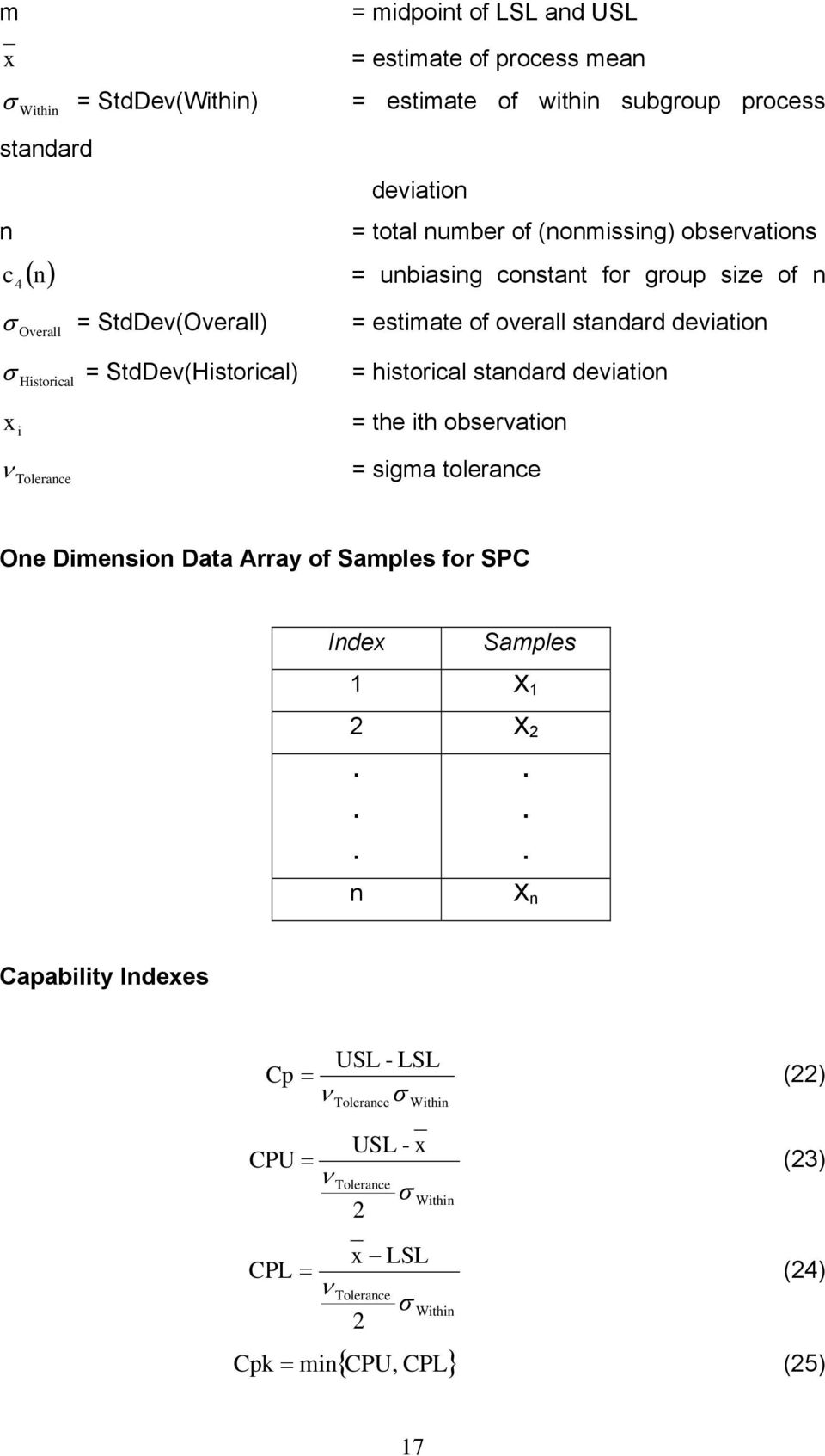 StdDev(Historical) = historical standard deviation x i = the ith observation ν Tolerance = sigma tolerance One Dimension Data Array of Samples for SPC Index