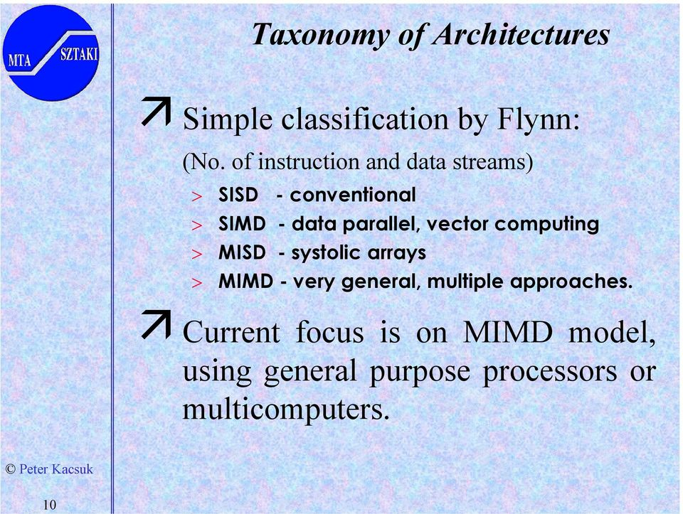 vector computing > MISD - systolic arrays > MIMD - very general, multiple