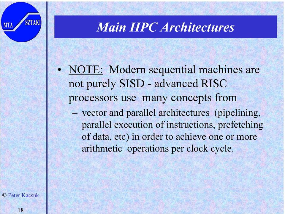 architectures (pipelining, parallel execution of instructions, prefetching