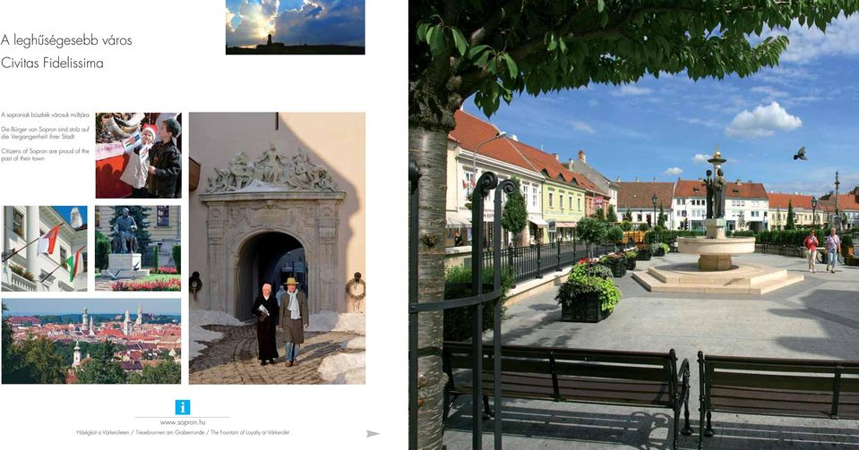 Stadt Citizens of Sopron are proud of the past of their town i Hûségkút a