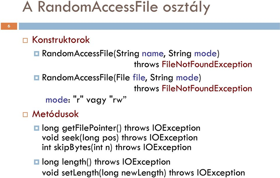 FileNotFoundException long getfilepointer() throws IOException void seek(long pos) throws IOException