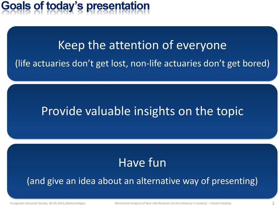 actuaries don t get bored) Provide valuable insights on
