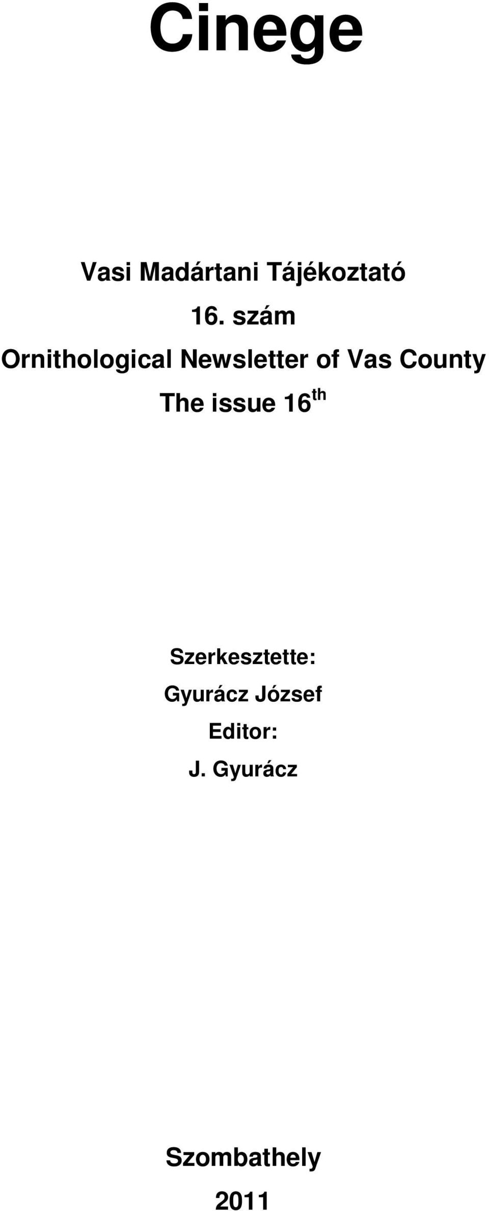 County The issue 16 th Szerkesztette: