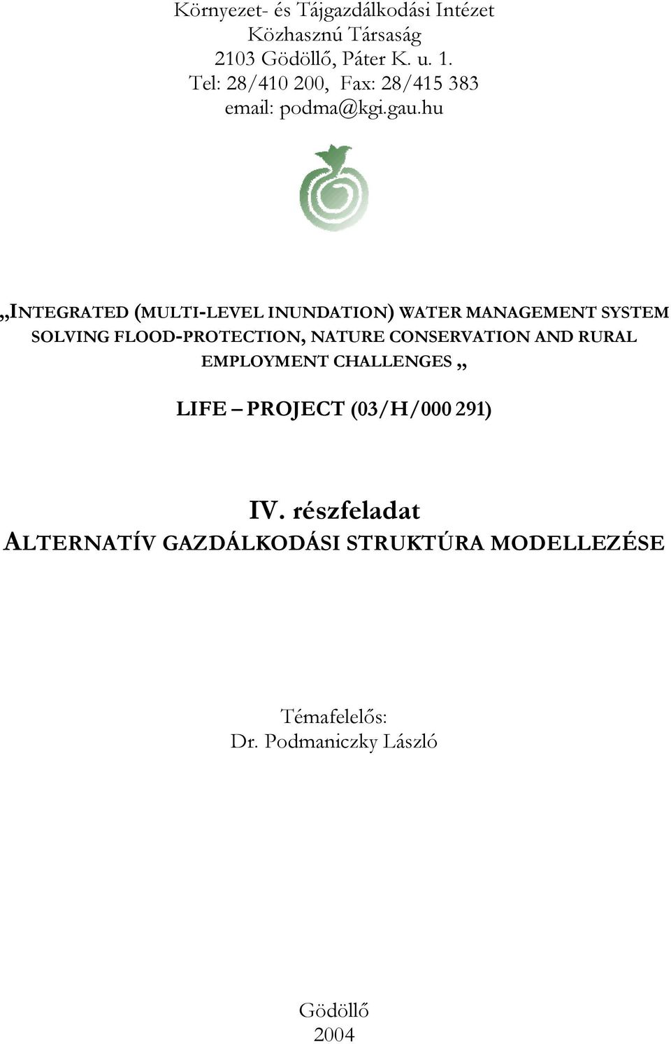 hu INTEGRATED (MULTI-LEVEL INUNDATION) WATER MANAGEMENT SYSTEM SOLVING FLOOD-PROTECTION, NATURE
