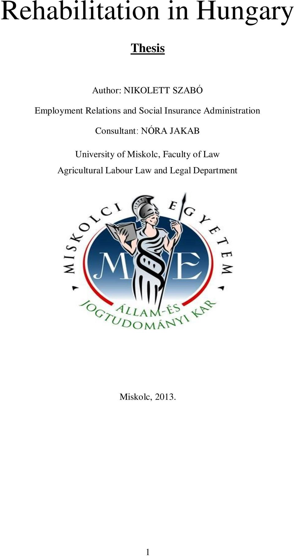 Consultant: NÓRA JAKAB University of Miskolc, Faculty of