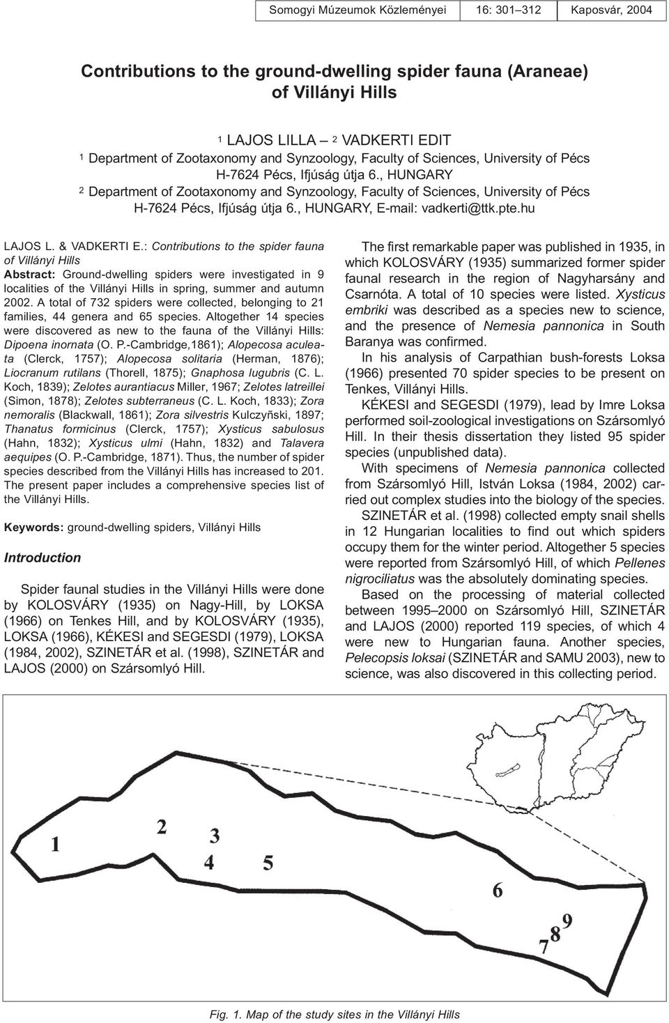 , HUNGARY 2 Department of Zootaxonomy and , HUNGARY, E-mail: vadkerti@ttk.pte.hu LAJOS L. & VADKERTI E.