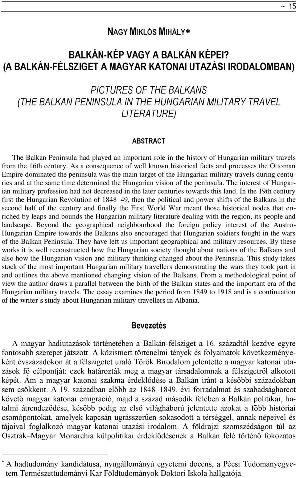 important role in the history of Hungarian military travels from the 16th century.