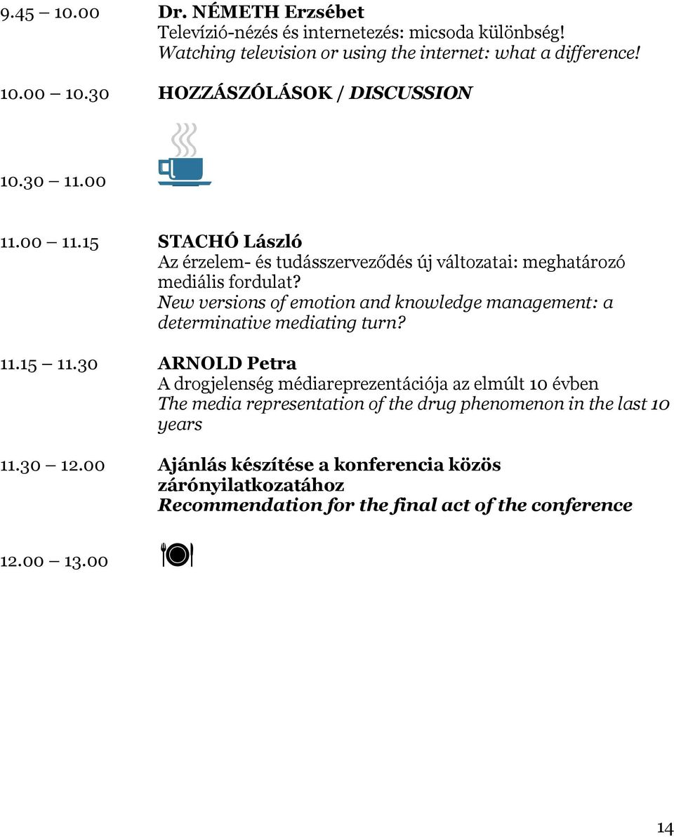 New versions of emotion and knowledge management: a determinative mediating turn? 11.15 11.