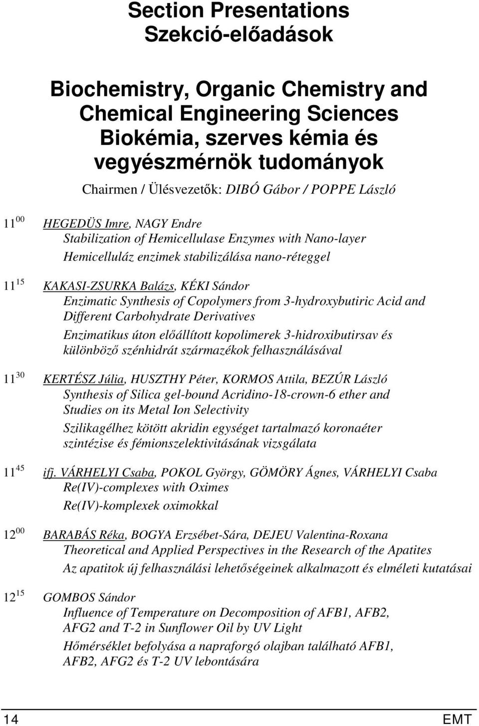 Synthesis of Copolymers from 3-hydroxybutiric Acid and Different Carbohydrate Derivatives Enzimatikus úton előállított kopolimerek 3-hidroxibutirsav és különböző szénhidrát származékok