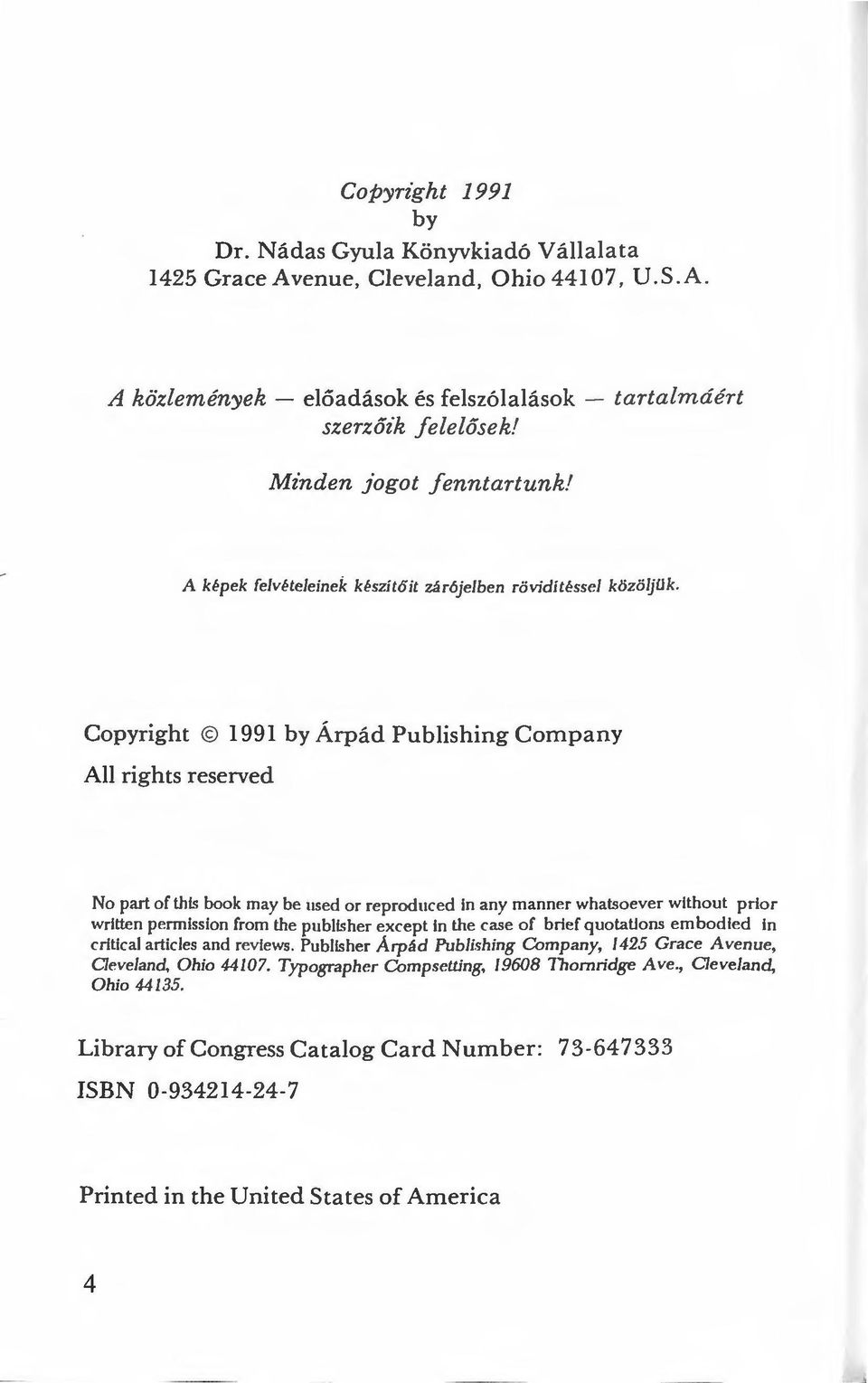 Copyright 1991 by Árpád Publishing Company Ali rights reserved No part of this book may be used or reproduced in any manner whatsoever wlthout prior wrltten permission from the publisher except ln