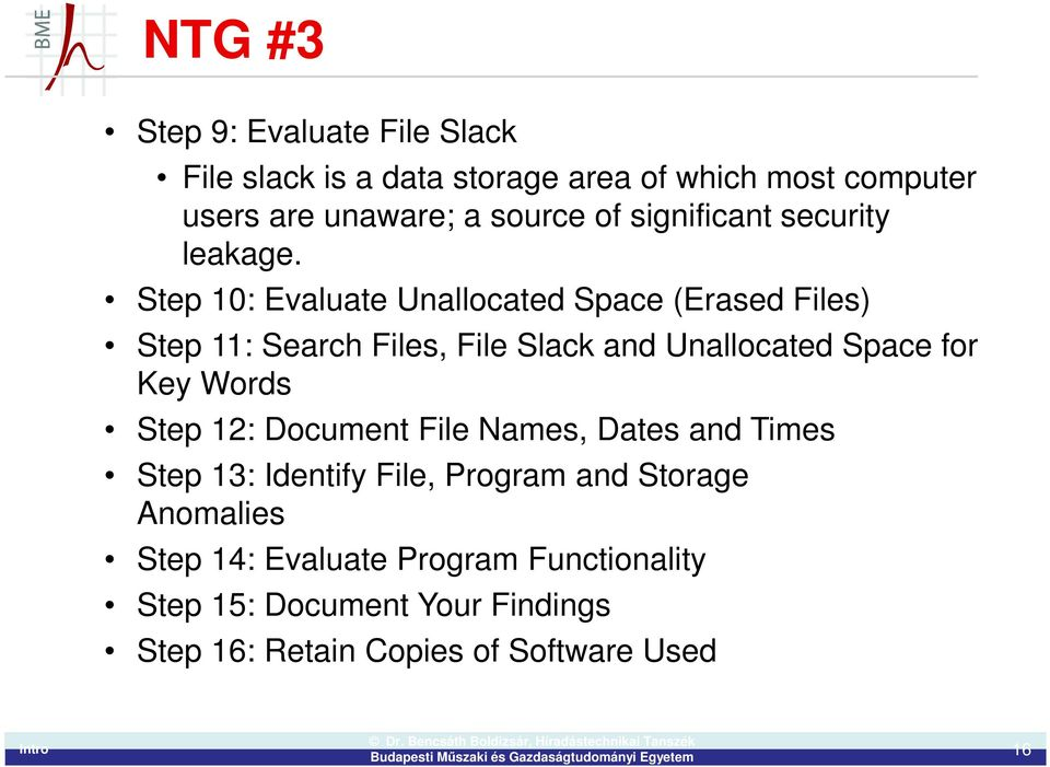 Step 10: Evaluate Unallocated Space (Erased Files) Step 11: Search Files, File Slack and Unallocated Space for Key Words