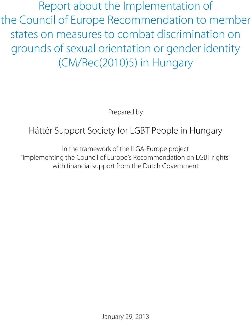 Háttér Support Society for LGBT People in Hungary in the framework of the ILGA-Europe project Implementing the