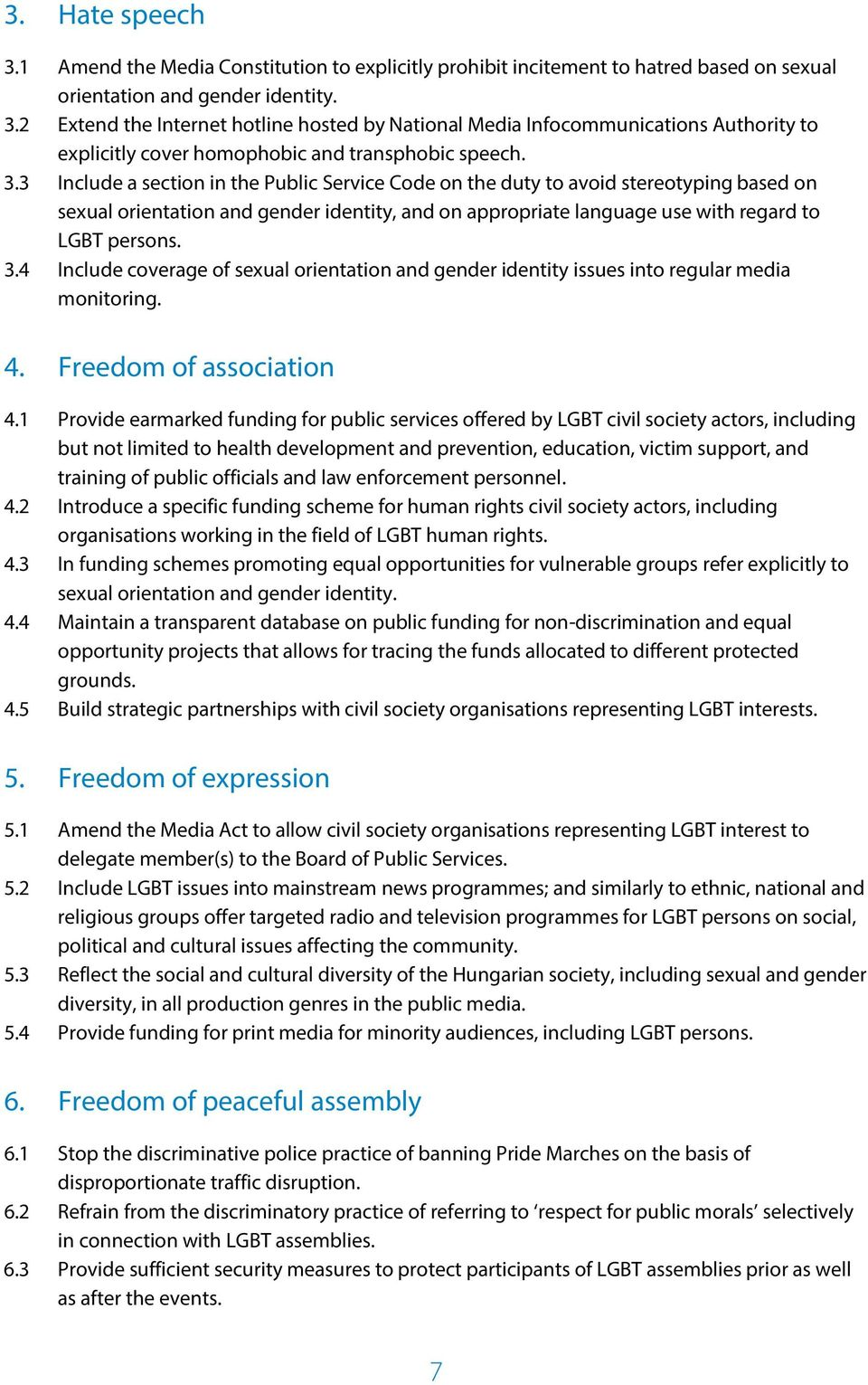 4 Include coverage of sexual orientation and gender identity issues into regular media monitoring. 4. Freedom of association 4.