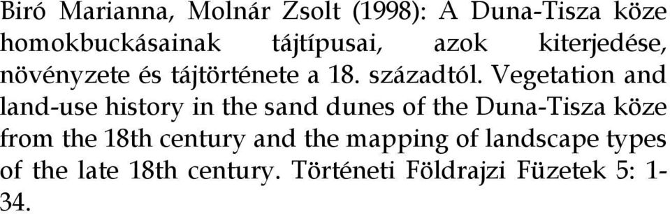 Vegetation and land-use history in the sand dunes of the Duna-Tisza köze from the