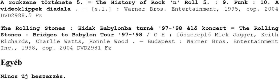 5 The Rolling Stones : Hidak Babylonba turné '97-'98 élő koncert = The Rolling Stones : Bridges to Babylon