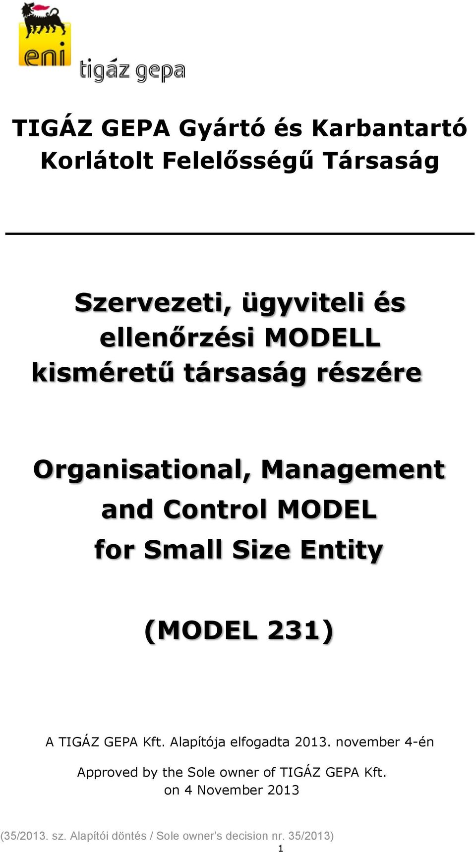Management and Control MODEL for Small Size Entity (MODEL 231) A TIGÁZ GEPA Kft.