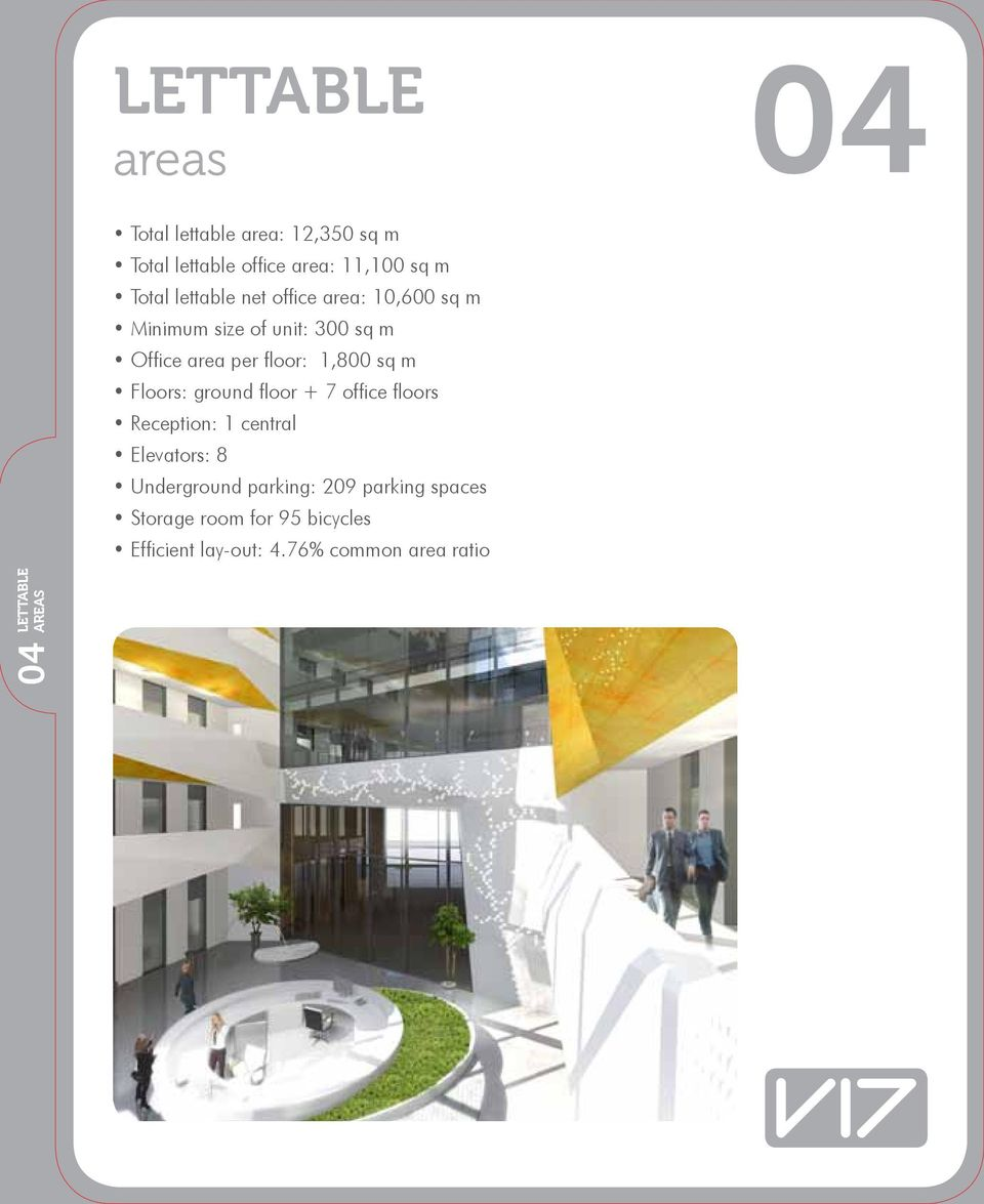 m Floors: ground floor + 7 office floors Reception: 1 central Elevators: 8 Underground parking: 209