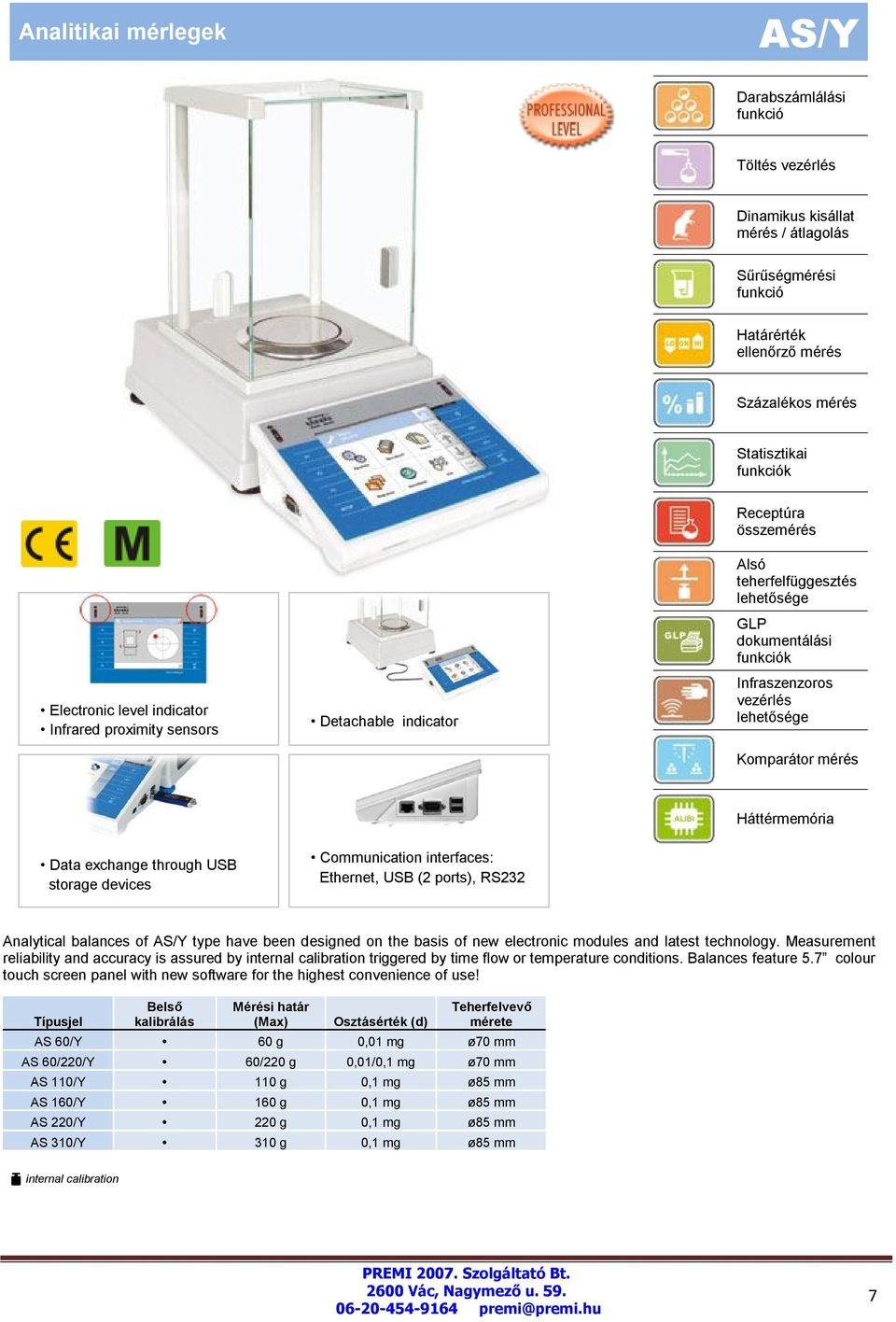 Analytical balances of AS/Y type have been designed on the basis of new electronic modules and latest technology.