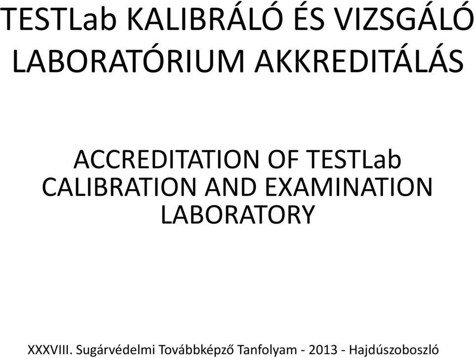 CALIBRATION AND EXAMINATION LABORATORY XXXVIII.