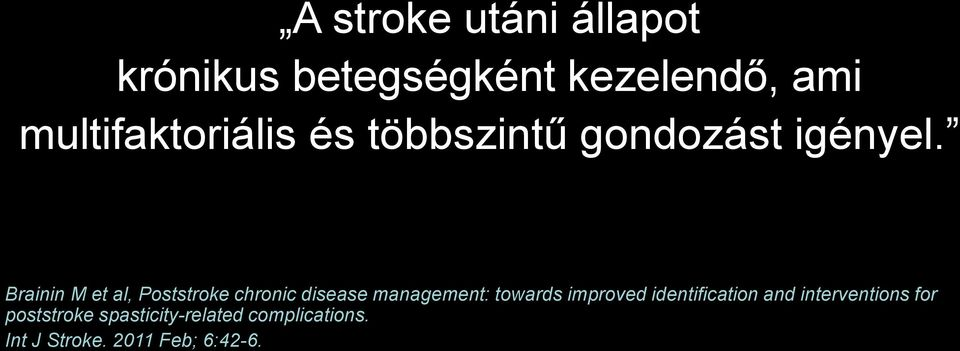 Brainin M et al, Poststroke chronic disease management: towards improved