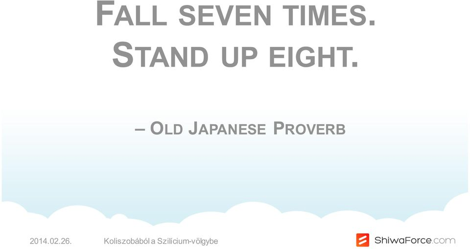 OLD JAPANESE PROVERB