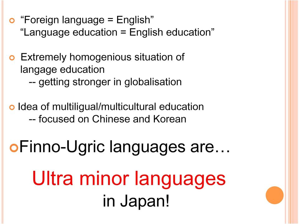 in globalisation Idea of multiligual/multicultural education -- focused