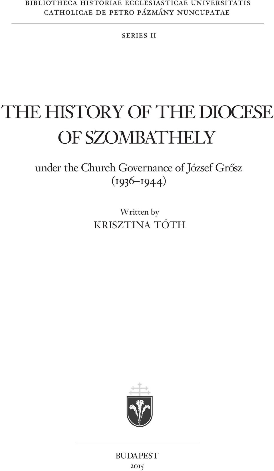 HISTORY OF THE DIOCESE OF SZOMBATHELY under the Church
