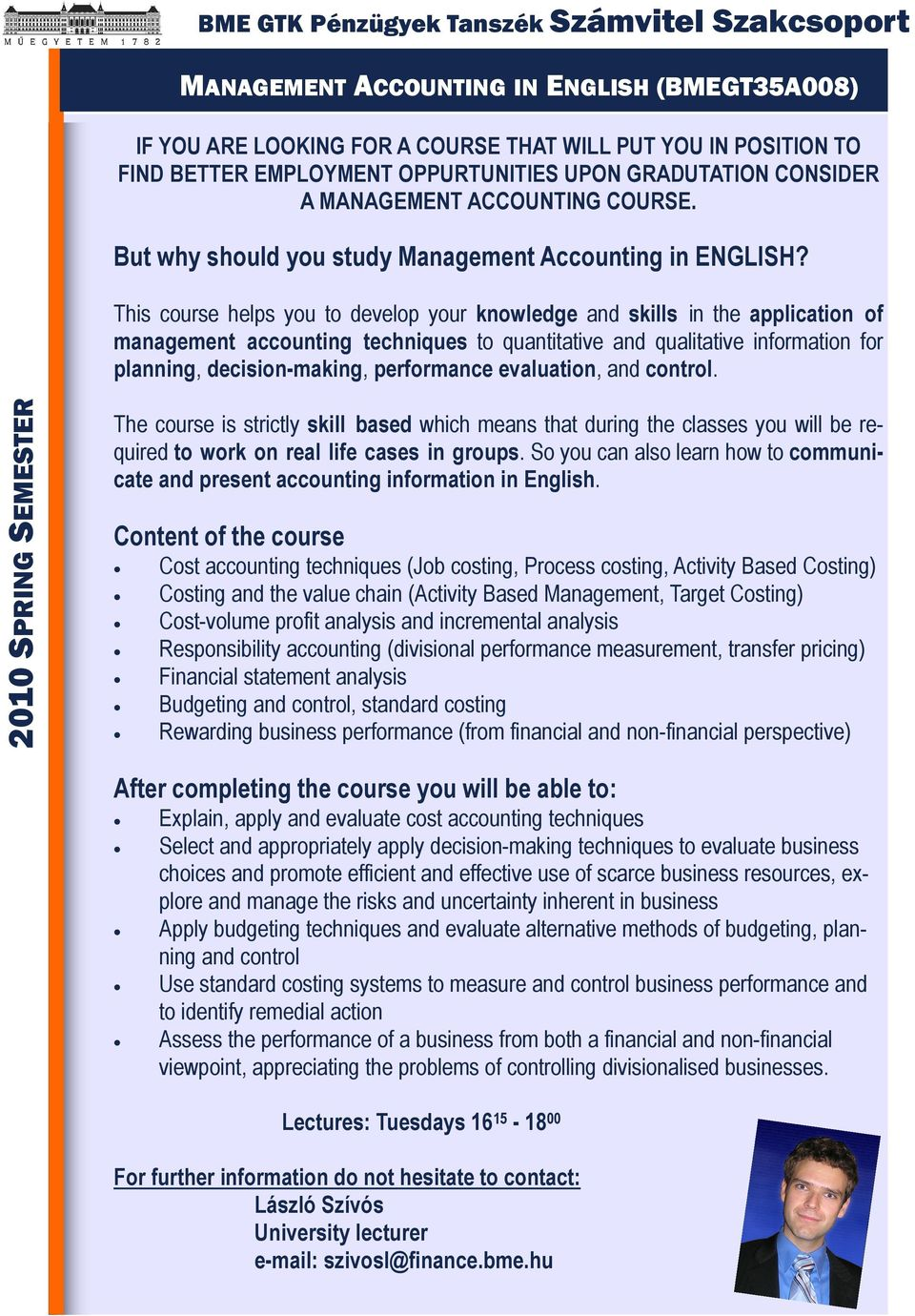 This course helps you to develop your knowledge and skills in the application of management accounting techniques to quantitative and qualitative information for planning, decision-making,