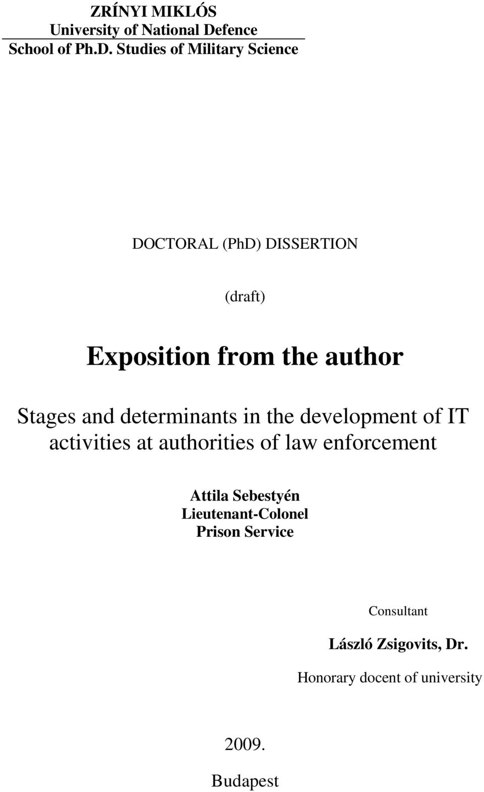 Studies of Military Science DOCTORAL (PhD) DISSERTION (draft) Exposition from the author