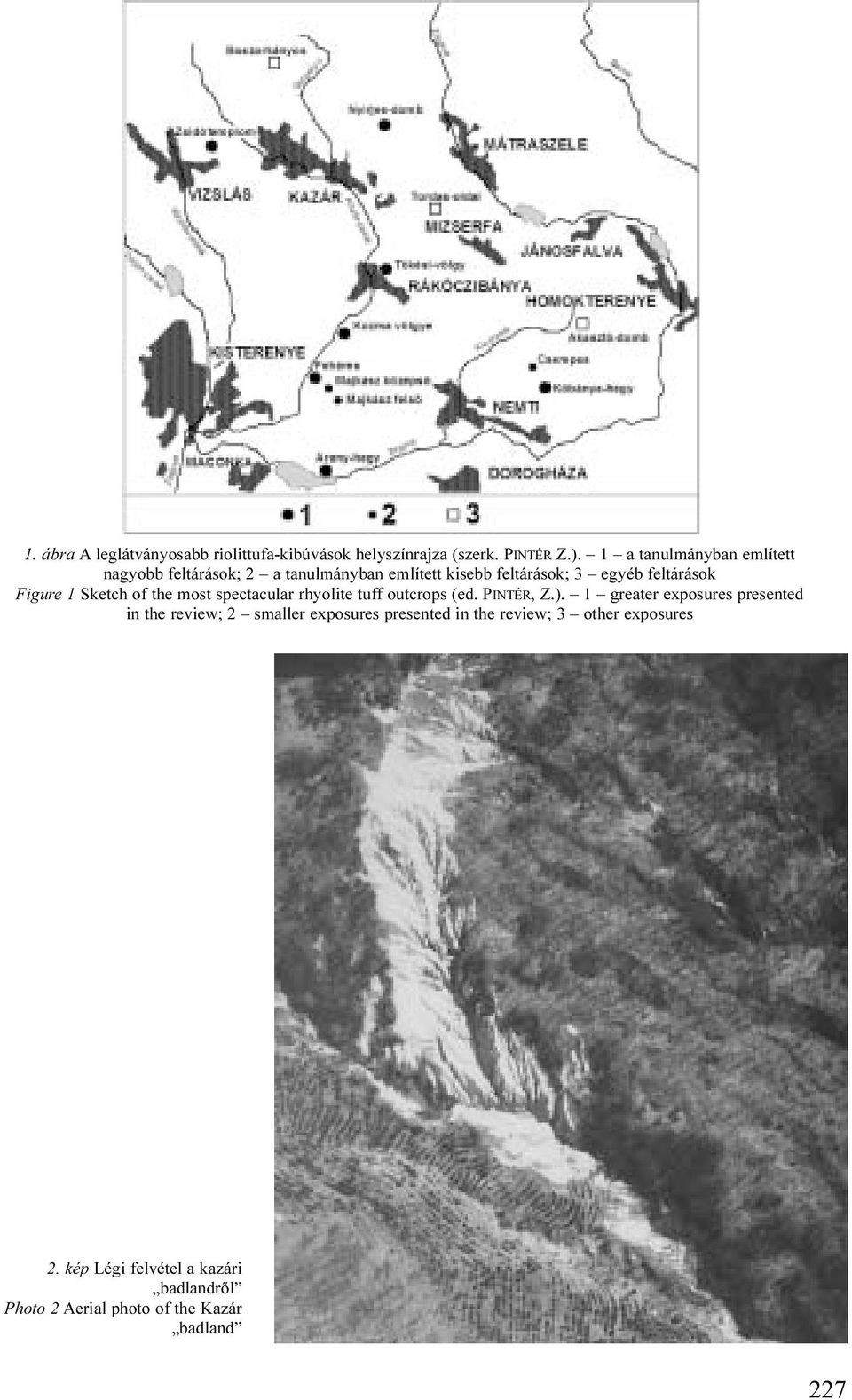 1 Sketch of the most spectacular rhyolite tuff outcrops (ed. PINTÉR, Z.).