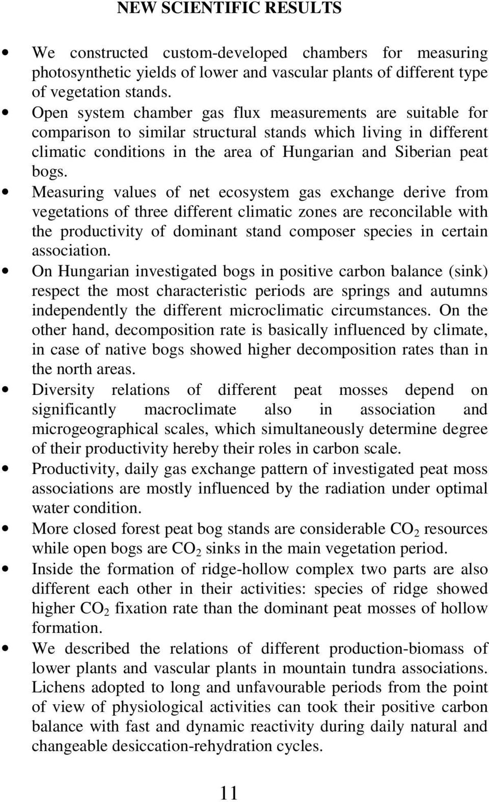 Measuring values of net ecosystem gas exchange derive from vegetations of three different climatic zones are reconcilable with the productivity of dominant stand composer species in certain