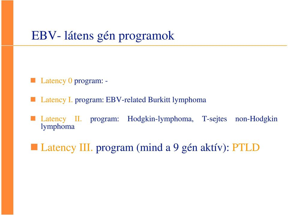 program: EBV-related Burkitt lymphoma Latency II.