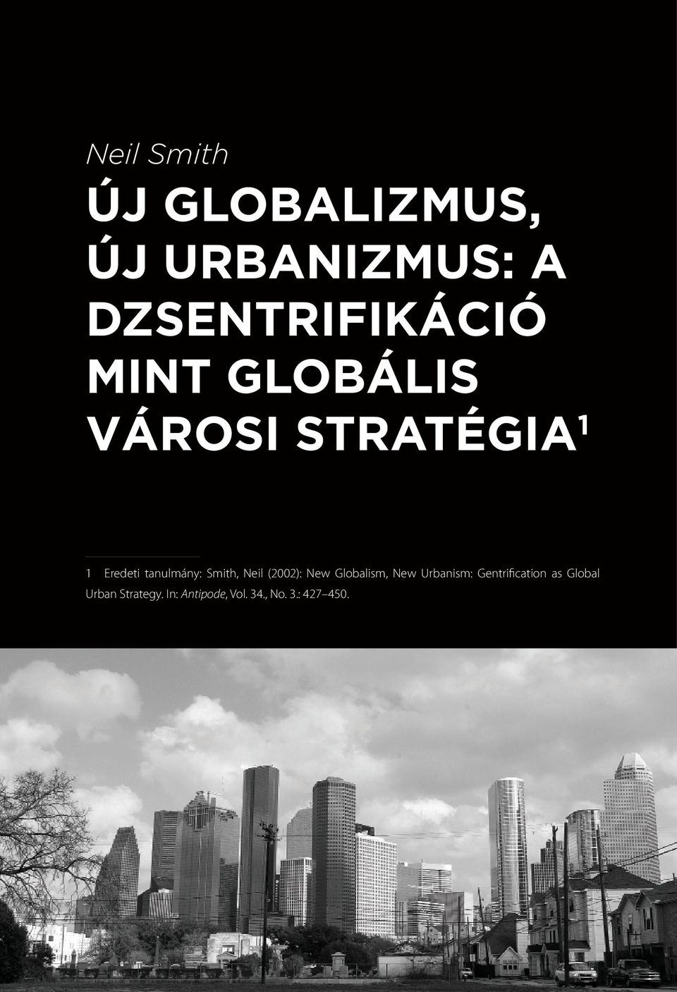 (2002): New Globalism, New Urbanism: Gentrification as Global