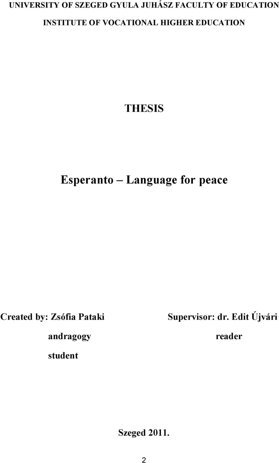 Esperanto Language for peace Created by: Zsófia Pataki