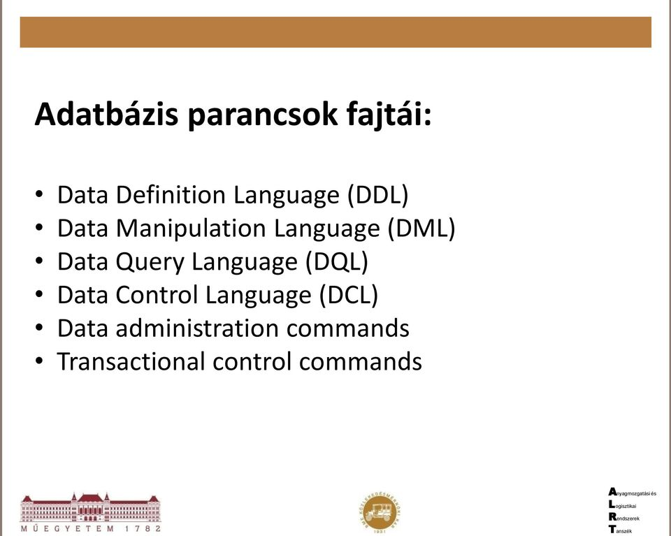 Data Query Language (DQL) Data Control Language