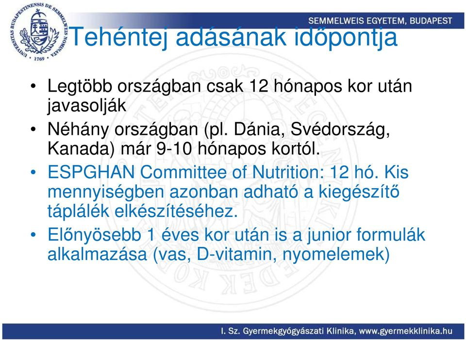 ESPGHAN Committee of Nutrition: 12 hó.