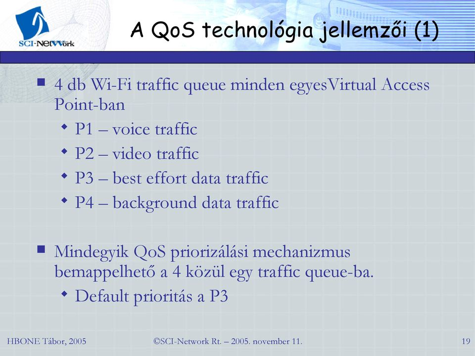 effort data traffic P4 background data traffic Mindegyik QoS